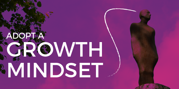 Get yourself one of those growth mindsets