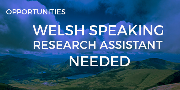 Welsh Speaking Research Assistant needed